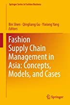 Fashion Supply Chain Management in Asia: Concepts, Models, and Cases (Springer Series in Fashion Business)