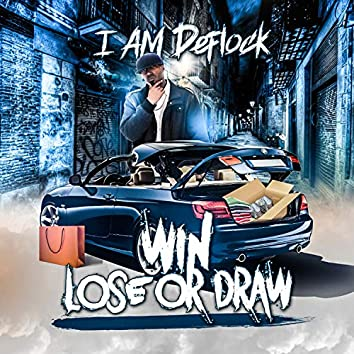 I AM Deflock Win Lose or Draw.