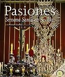 Pasiones. La Semana Santa en Sevilla