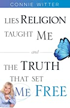 Lies Religion Taught Me and the Truth That Set Me Free