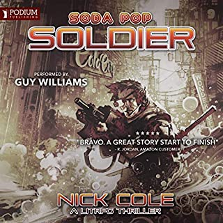 Soda Pop Soldier     Soda Pop Soldier, Book 1              By:                                                                                                                                 Nick Cole                               Narrated by:                                                                                                                                 Guy Williams                      Length: 12 hrs and 27 mins     119 ratings     Overall 4.4