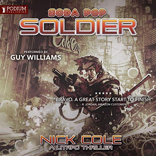 Soda Pop Soldier     Soda Pop Soldier, Book 1              Written by:                                                                                                                                 Nick Cole                               Narrated by:                                                                                                                                 Guy Williams                      Length: 12 hrs and 27 mins     2 ratings     Overall 5.0