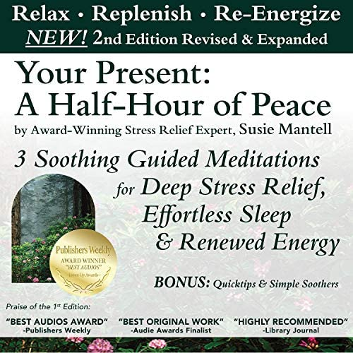 Your Present A Half Hour of Peace 2nd Edition Revised and Expanded 3 Soothing Guided Meditations product image