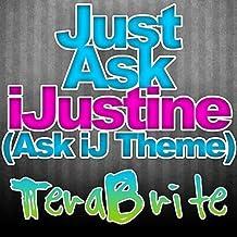 Just Ask iJustine (Ask iJ Theme)