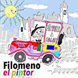 Filomeno El Pintor (Spanish Edition)