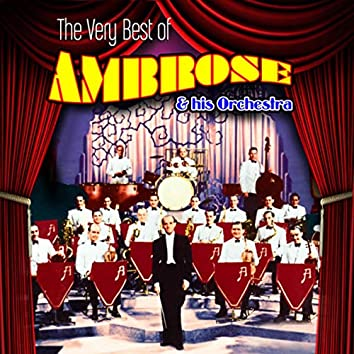 The Very Best of Ambrose & His Orchestra