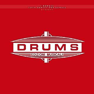 I-Robots - Turin Dancefloor Express Present: Drums Edizioni Musicali