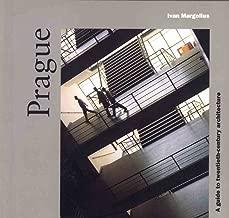 Prague: A Guide to Twentieth-Century Architecture