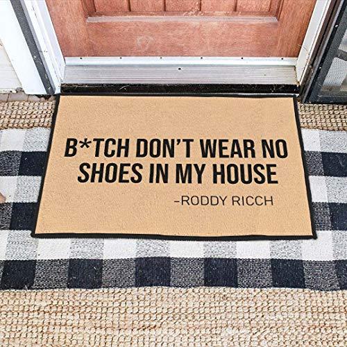Bitch Don't Wear No Shoes in My House Doormat Funny Welcome Doormat Hip Hop Doormat Doormat Outdoor Mat - Door Mat Housewarming Gift Esay to Clean