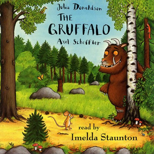The Gruffalo                   By:                                                                                                                                 Julia Donaldson                               Narrated by:                                                                                                                                 Imelda Staunton                      Length: 16 mins     141 ratings     Overall 4.8