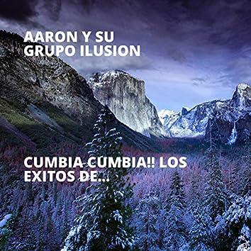 Cumbia Cumbia!! los Exitos De...