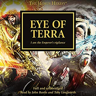 Eye of Terra     The Horus Heresy, Book 35              Written by:                                                                                                                                 David Annandale,                                                                                        John French,                                                                                        Graham McNeill,                   and others                          Narrated by:                                                                                                                                 John Banks                      Length: 12 hrs and 18 mins     7 ratings     Overall 4.1