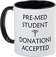 CafePress Pre-Med Student - Donations Accepted Mug Unique Coffee Mug, Coffee Cup