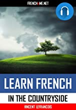 Audiobook - Learn 1000 French phrases in the countryside (4 hours 58 minutes) - Vol 3: Just relax and listen - Repeat and memorize 1000 key French phrases