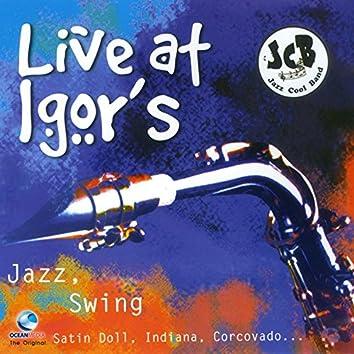 Live at Igor's