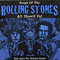 All Blues'd Up: Songs of the Rolling Sto