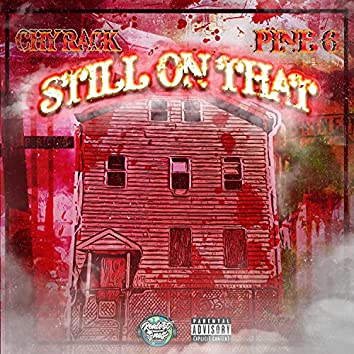 Still On That (feat. Pine 6)
