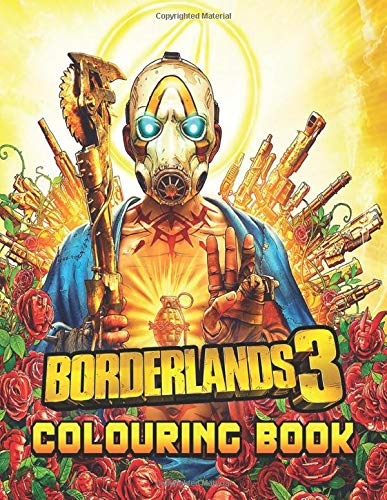 Borderlands Colouring Book: Over 30+ Coloring Pages of Borderlands To Inspire Creativity and Relaxation. Perfect Gifts for Adults and Kids