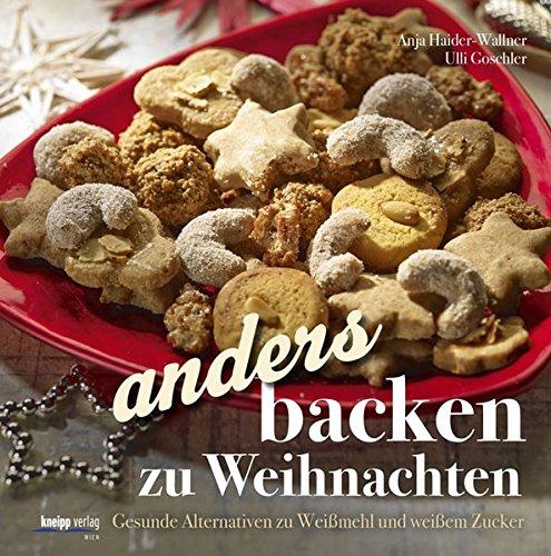 Anders backen zu Weihnachten: Gesunde Alternativen zu Weißmehl und weißem Zucker