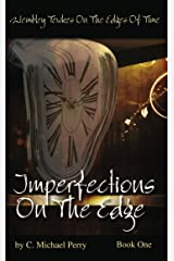 Imperfections On The Edge (The Keepers of Time SERIES Book 1) Kindle Edition