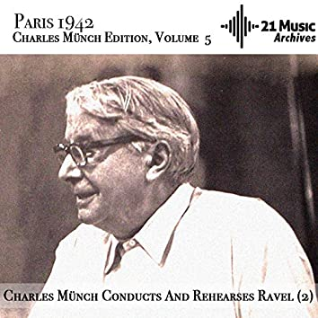 Charles Münch conducts and rehearses Ravel (2) (Paris 1942. Charles Münch Edition, Volume 5)