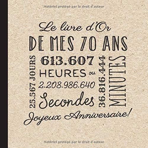 Le livre d'Or de mes 70 ans: Décoration pour la célébration du 70ème anniversaire pour homme ou femme - 70 ans - Cadeau & déco d'anniversaire - Livre pour les félicitations et photos des invités
