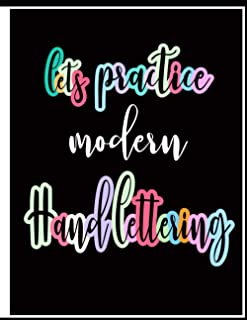 Lets Practice Modern Hand Lettering: Blank Hand Lettering Practice Book for Beginners with Start and End point Slanted Ang...