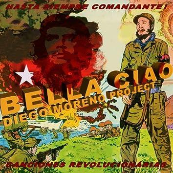 Bella Ciao! Hasta Siempre Comandante!