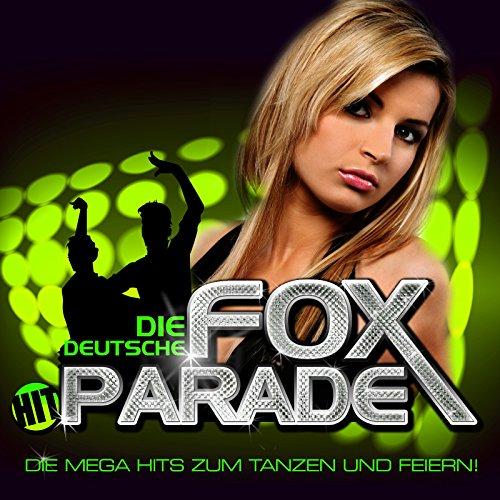 Die Deutsche FOX-HITPARADE - Die Mega Hits zum Tanzen und Feiern !