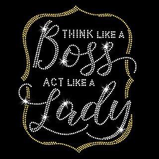 Think Like a Boss Act Like a Lady Iron on Rhinestone and Rhinestud Transfers for T-Shirts by JCS Rhinestones