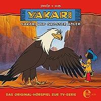 Yakari und Großer Adler (Yakari 1): Das Original-Hörspiel zur TV-Serie Hörbuch