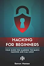 Hacking for Beginners: Your Guide for Learning the Basics of Hacking and Kali Linux (CyberSecurity and Hacking)