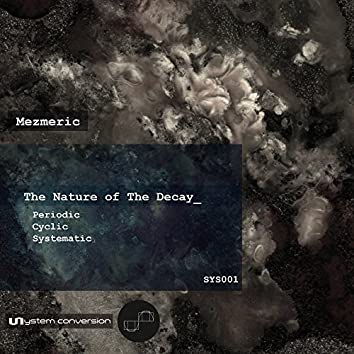 The Nature of the Decay (Sys001)