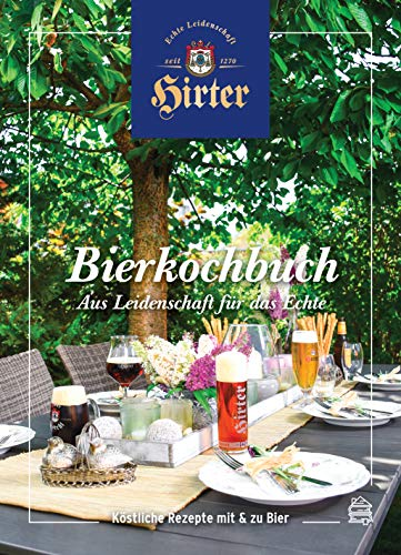 Hirter Bierkochbuch: Aus Leidenschaft für das Echte
