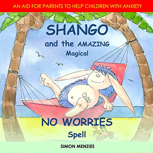 Shango and the Amazing Magical No Worries Spell audiobook cover art
