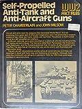 Self-Propelled Anti-Tank and Anti-Aircraft Guns#(World War II Fact Files)