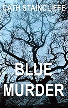 Blue Murder by [Cath Staincliffe]