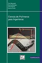 Ciencia de Polímeros para Ingenieros (Spanish Edition)