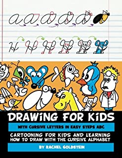 Drawing for Kids with Cursive Letters in Easy Steps ABC: Cartooning for Kids and Learning How to Draw with the Cursive Alphabet (Volume 4)