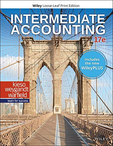 Compare Textbook Prices for Intermediate Accounting, 17e WileyPLUS NextGen Card with Loose-Leaf Print Companion Set 17 Edition ISBN 9781119503583 by Kieso, Donald E.,Weygandt, Jerry J.,Warfield, Terry D.