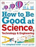 How to Be Good at Science, Techn...