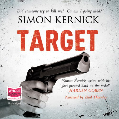 Target                   By:                                                                                                                                 Simon Kernick                               Narrated by:                                                                                                                                 Paul Thornley                      Length: 9 hrs and 50 mins     1 rating     Overall 4.0