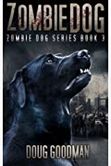 Zombie Dog (Zombie Dog Series Book 3) Kindle Edition