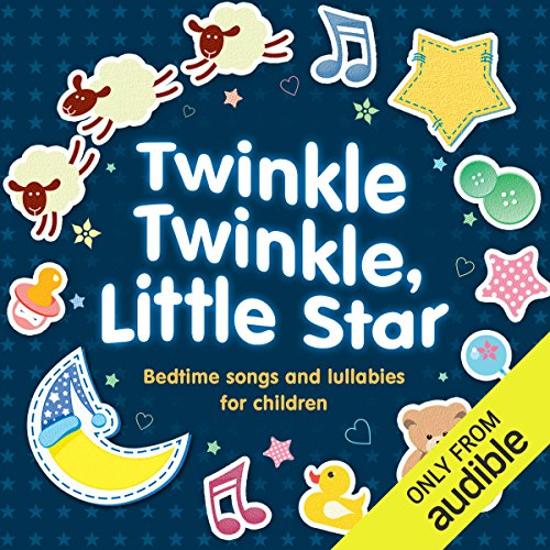 Twinkle Twinkle, Little Star: Bedtime Songs and Lullabies audiobook cover art