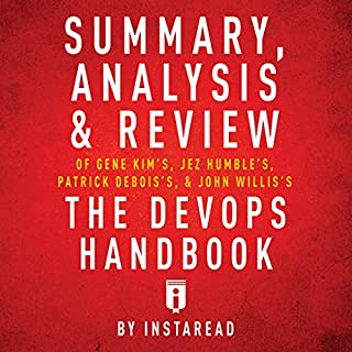 Summary, Analysis & Review of Gene Kim's, Jez Humble's, Patrick Debois's, & John Willis's The DevOps Handbook by Instaread cover art