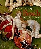 Hieronymus Bosch - Le Jardin des délices - Editions Gallimard - 01/01/2005