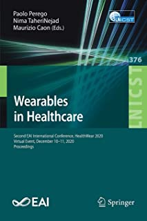 Wearables in Healthcare: Second EAI International Conference, HealthWear 2020, Virtual Event, December 10-11, 2020, Procee...