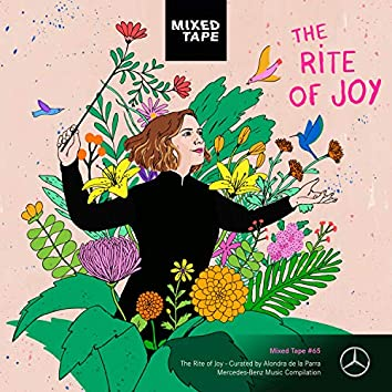 Mixed Tape Compilation #65: The Rite of Joy - Curated by Alondra de la Parra