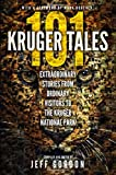 101 Kruger Tales: Extraordinary Stories from Ordinary Visitors to the Kruger National Park