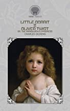Little Dorrit & Oliver Twist; or, the Parish Boy's Progress (Throne Classics)